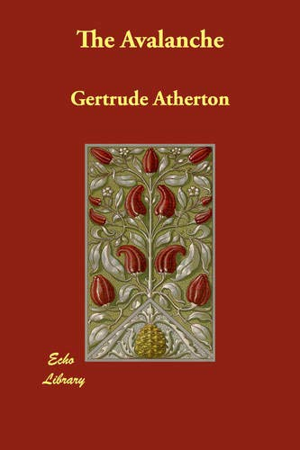 The Avalanche: Atherton, Gertrude
