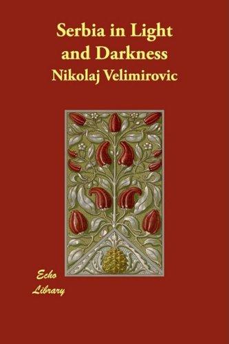 Serbia in Light and Darkness: Nikolaj Velimirovic