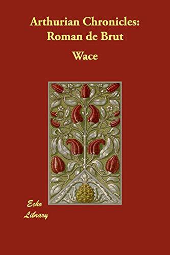 9781406875140: Arthurian Chronicles: Roman de Brut