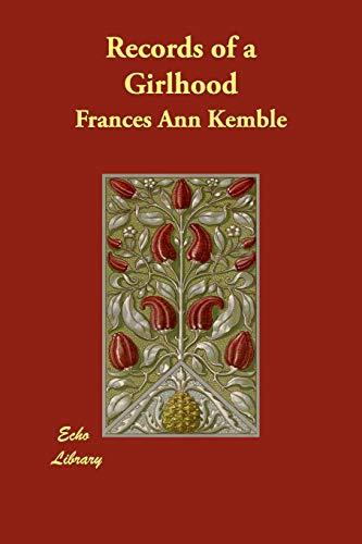 Records of a Girlhood: Frances Ann Kemble