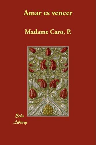 Amar Es Vencer: P. Madame Caro