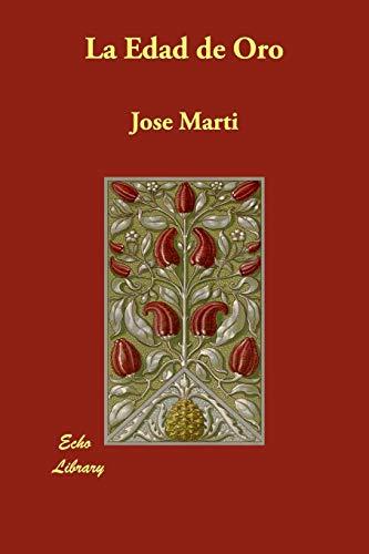 La Edad de Oro (Paperback): Jos Mart, Jose