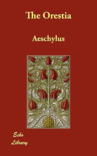 The Orestia: Aeschylus
