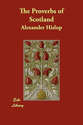 The Proverbs of Scotland: Alexander Hislop