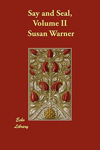 Say and Seal, Volume II: Susan Warner