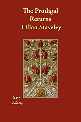 The Prodigal Returns: Lilian Staveley