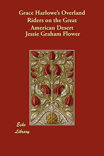 Grace Harlowe s Overland Riders on the: Jessie Graham Flower