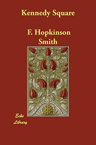 Kennedy Square (Paperback): F HOPKINSON SMITH