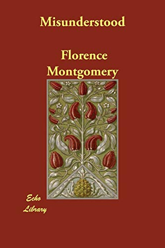 Misunderstood (Paperback): Florence Montgomery