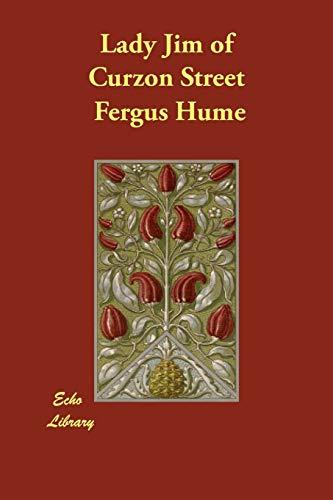 Lady Jim of Curzon Street: Fergus Hume