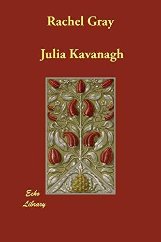 Rachel Gray: Kavanagh, Julia