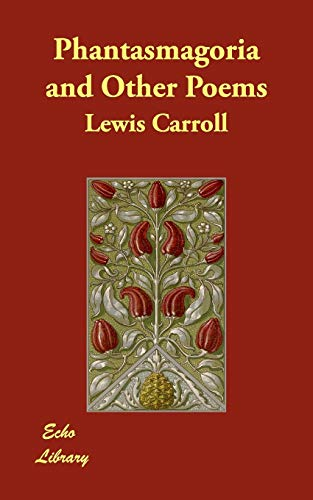 Phantasmagoria and Other Poems (1406890510) by Lewis Carroll