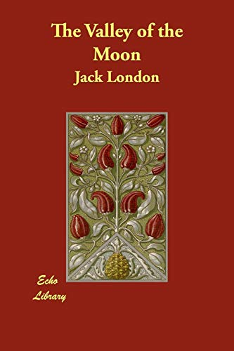 The Valley of the Moon (9781406892826) by Jack London