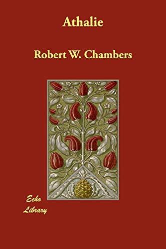Athalie: Robert W. Chambers