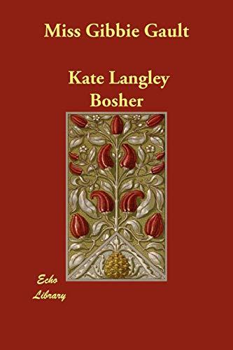 Miss Gibbie Gault (Paperback): Kate Langley Bosher