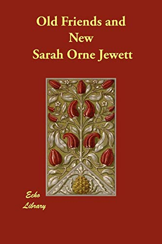 Old Friends and New: Sarah Orne Jewett
