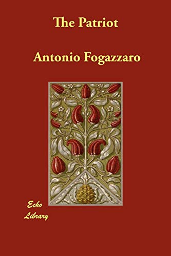 The Patriot: Antonio Fogazzaro