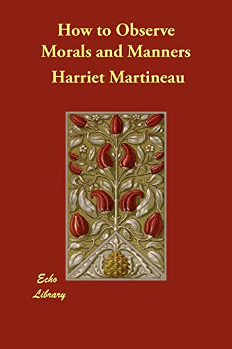 How to Observe Morals and Manners: Harriet Martineau