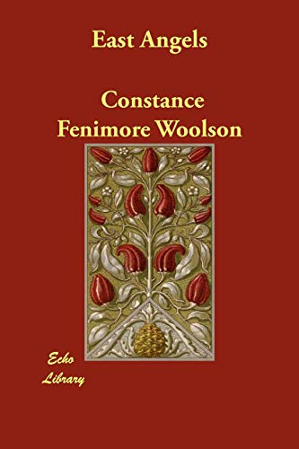 East Angels: Constance Fenimore Woolson
