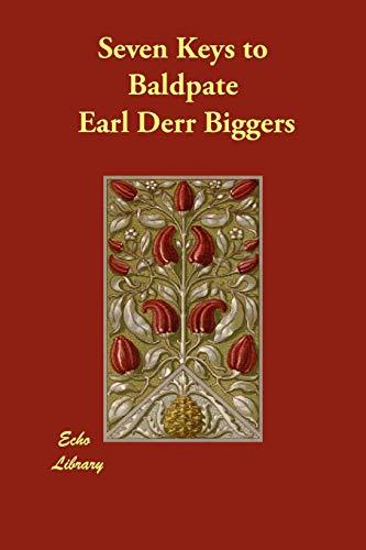 Seven Keys to Baldpate: Earl Derr Biggers