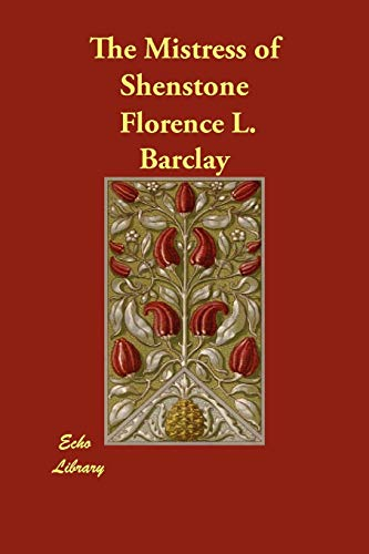 The Mistress of Shenstone (Paperback): Florence L Barclay