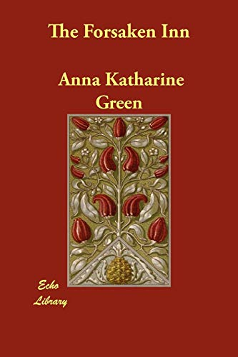 The Forsaken Inn: Anna Katharine Green