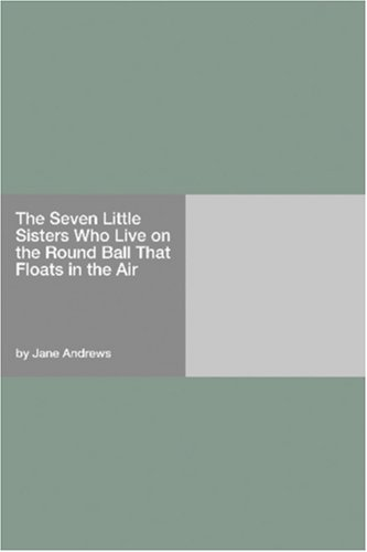 9781406908305: The Seven Little Sisters Who Live on the Round Ball That Floats in the Air