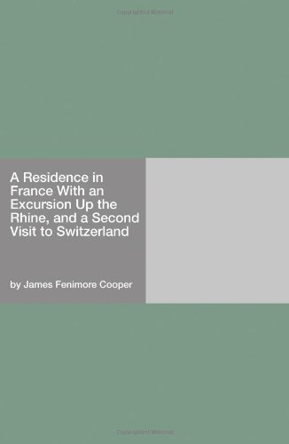 9781406908800: A Residence in France With an Excursion Up the Rhine, and a Second Visit to Switzerland