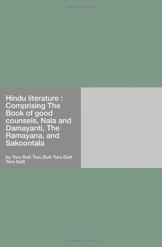 9781406909210: Hindu literature : Comprising The Book of good counsels, Nala and Damayanti, The Ramayana, and Sakoontala