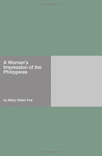 9781406909425: A Woman's Impression of the Philippines