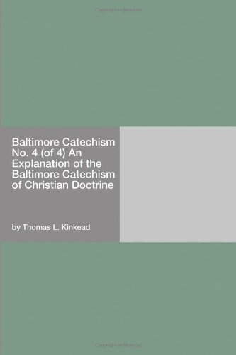 9781406912050: Baltimore Catechism No. 4 (of 4) An Explanation of the Baltimore Catechism of Christian Doctrine