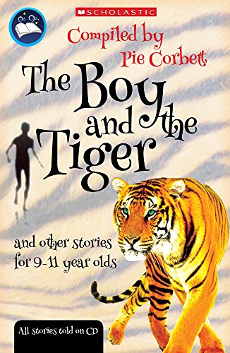 9781407100661: The Boy and the tiger and other stories for 9 to 11 year olds (Pie Corbett's Storyteller)