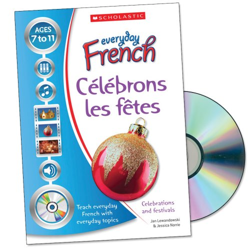 9781407102085: C�l�brons les f�tes (Everyday French)