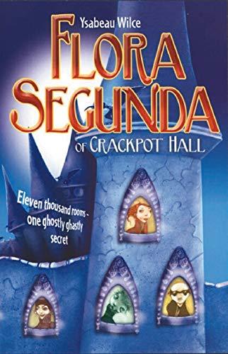 9781407102375: Flora Segunda of Crackpot Hall