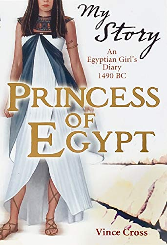 9781407103099: Princess of Egypt: An Egyptian Girl's Diary, 1490 BC (My Story)