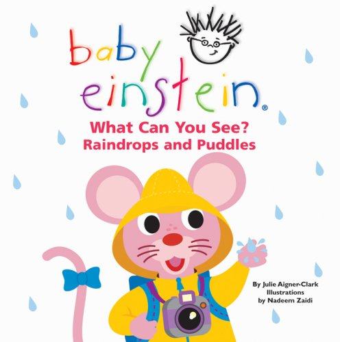 What Can You See? Raindrops and Puddles (Baby Einstein) (Baby Einstein) (1407103172) by Aigner-Clark, Julie