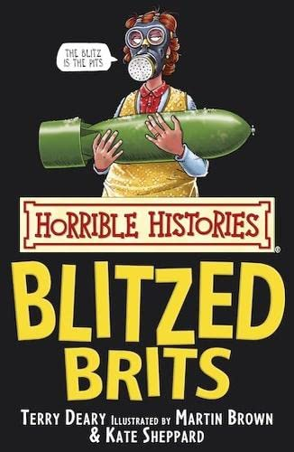 9781407103433: The Blitzed Brits (Horrible Histories) (Horrible Histories)