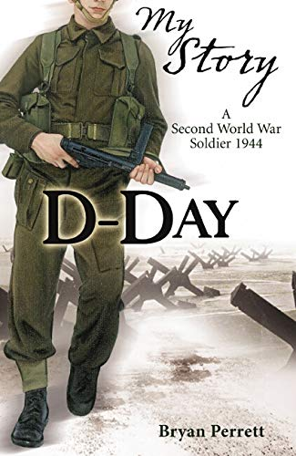 9781407103723: D-day: A Second World War Soldier, 1944 (My Story)