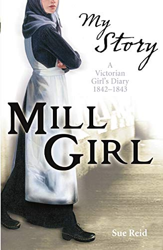 9781407103730: Mill Girl: A Victorian Girl's Diary, 1842-1843 (My Story)