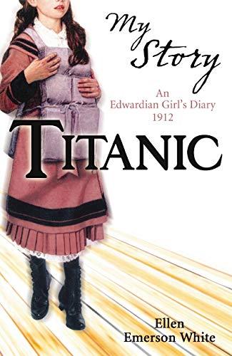 9781407103785: Titanic (My Story): An Edwardian Girl's Diary, 1912