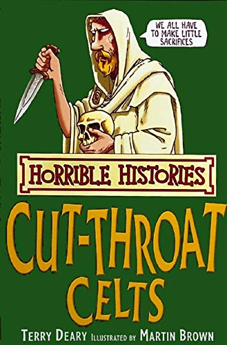 9781407104263: The Cut-throat Celts (Horrible Histories) (Horrible Histories)