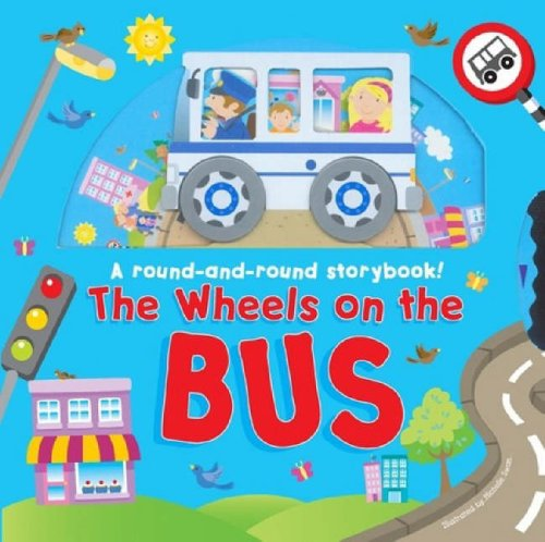 9781407104423: The Wheels on the Bus (Round & Round Storybook)