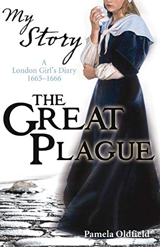 9781407104782: The Great Plague: A London Girl's Diary, 1665-1666 (My Story)