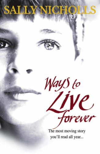 Ways To Live Forever: Nicholls, Sally