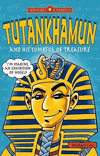 Tutankhamun and His Tombful of Treasure (Horribly Famous) (9781407105192) by Michael Cox
