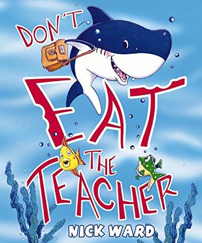 9781407105987: Don't Eat the Teacher!. Nick Ward