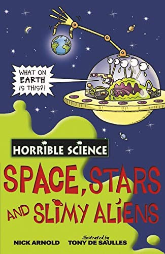 9781407106144: Space, Stars and Slimy Aliens (Horrible Science)