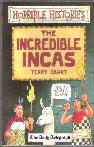 9781407106724: The Incredible Incas (Horrible Histories)