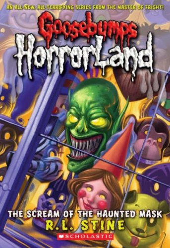 9781407106922: Goosebumps HorrorLand #4: The Scream of the Haunted Mask