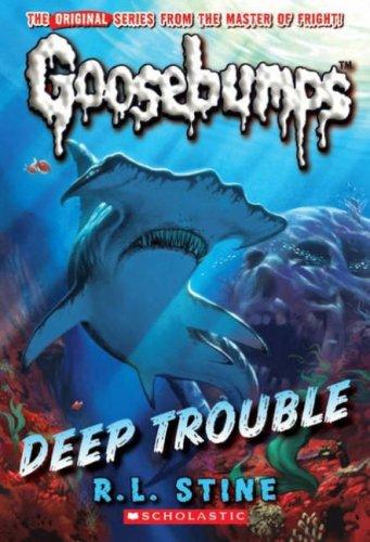 9781407106977: Deep Trouble (Classic Goosebumps)